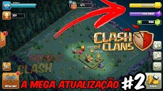 #2 Clash Of Clans a Mega atualizaçao #2 - NOVA ATUALIZAÇÃO DO BARCO - Criando uma nova vila