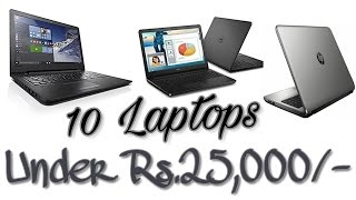 10 Laptops Under Rs.25000/-
