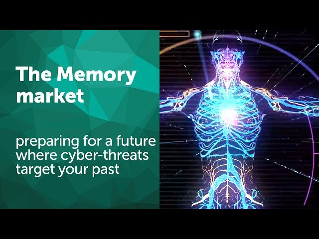 The memory market: preparing for a future where cyber-threats target your past