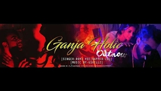 GANJA HOLIC (Full ) | ROMI VEE | L.O.C | G Skillz | ROMI VEE New SONG |Latest Punjabi Song 2016