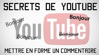 Les Secrets de YouTube #6 | Mettre en forme un commentaire !
