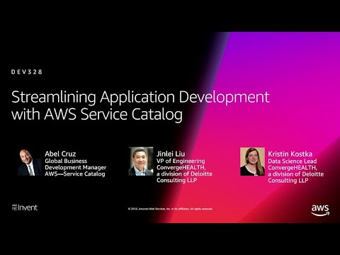 AWS re:Invent 2018: Streamlining Application Development with AWS Service Catalog (DEV328)