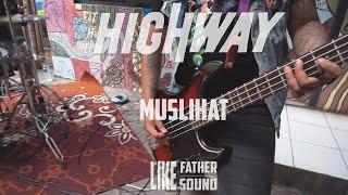 The Highway - Muslihat   Live Ditempat Nongkrong   Like Father, Like Sound