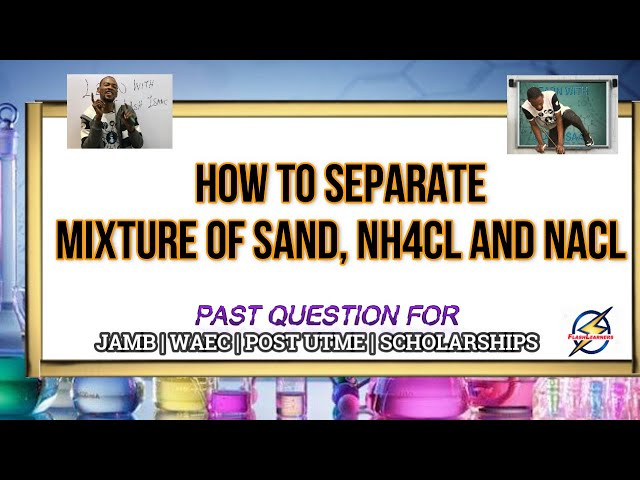 Separating Mixture of Sand, NH4Cl & NaCl   Chemistry
