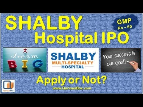 Shalby Hospital IPO Review | Shalby GMP | Shalby Multispecialty Hospital IPO| Shalby IPO |Quriousbox