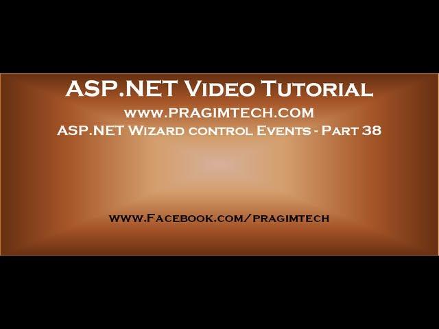 Asp.net Wizard control events   Part 38
