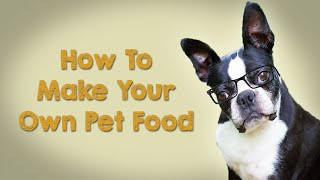 The Natural Veterinarian - How to Make Your Own Pet Food