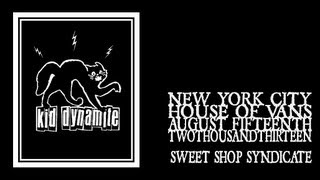 Kid Dynamite - Sweet Shop Syndicate (House of Vans 2013)