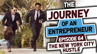 New York City Hustle - Episode 64:The Journey of an Entrepreneur