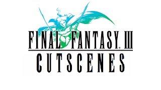 Final Fantasy III Cutscenes