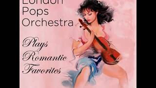 THE LONDON POPS ORCHESTRA - PLAYS ROMANTIC FAVORITES