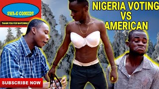 NIGERIA VOTING VS AMERICAN BY SWA G COMEDY Mark Angel Comedy Episode 192