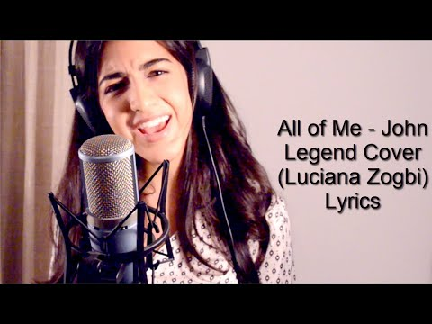 All of Me   John Legend Cover Luciana Zogbi lyrics