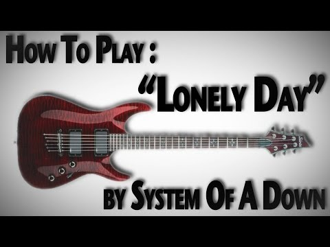 """How To Play """"Lonely Day"""" By System Of A Down"""