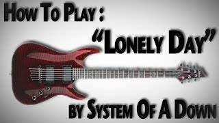 "How to Play ""Lonely Day"" by System of a Down"