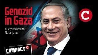 COMPACT 9/2014 - Genozid in Gaza - Kriegsverbrecher Netanjahu