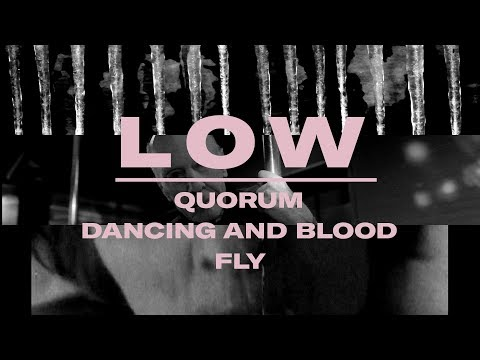 """Low - Double Negative Triptych """"Quorum"""", """"Dancing and Blood"""" and """"Fly"""""""