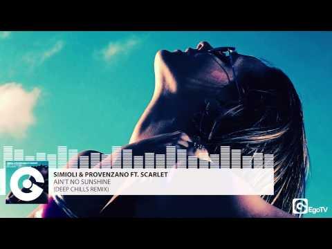 SIMIOLI & PROVENZANO FT  SCARLET - Ain't No Sunshine (Deep Chills Remix)