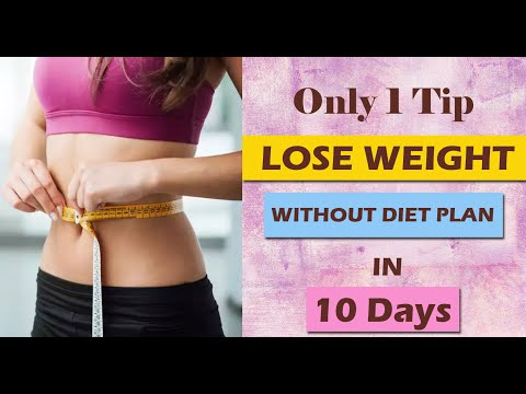 How To Lose Weight Fast 10 kgs in 10 Days without Diet / Indian Meal Plan for Weight Loss.