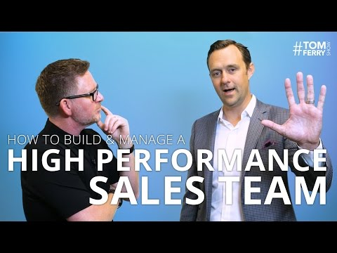 How to Build and Manage a High Performance Sales Team | #TomFerryShow Episode 113