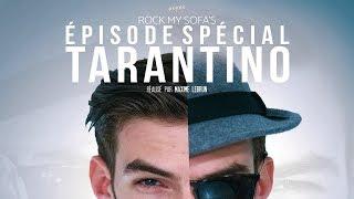 ÉPISODE SPÉCIAL TARANTINO - ROCK MY SOFA