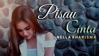 Download Nella Kharisma - Pisau Cinta