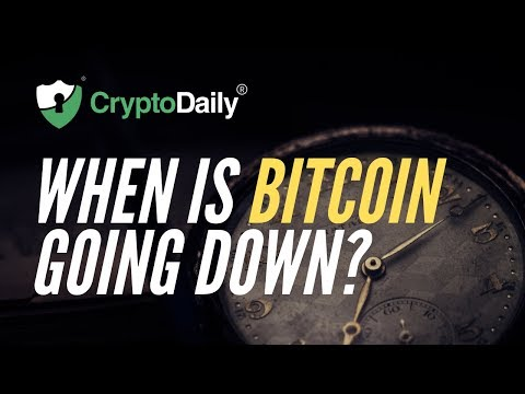 When Is Bitcoin Going Down?