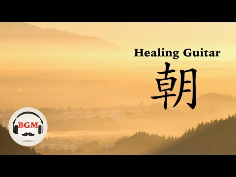 Relaxing Guitar Music - Healing Music - Music For Relax, Work, Study
