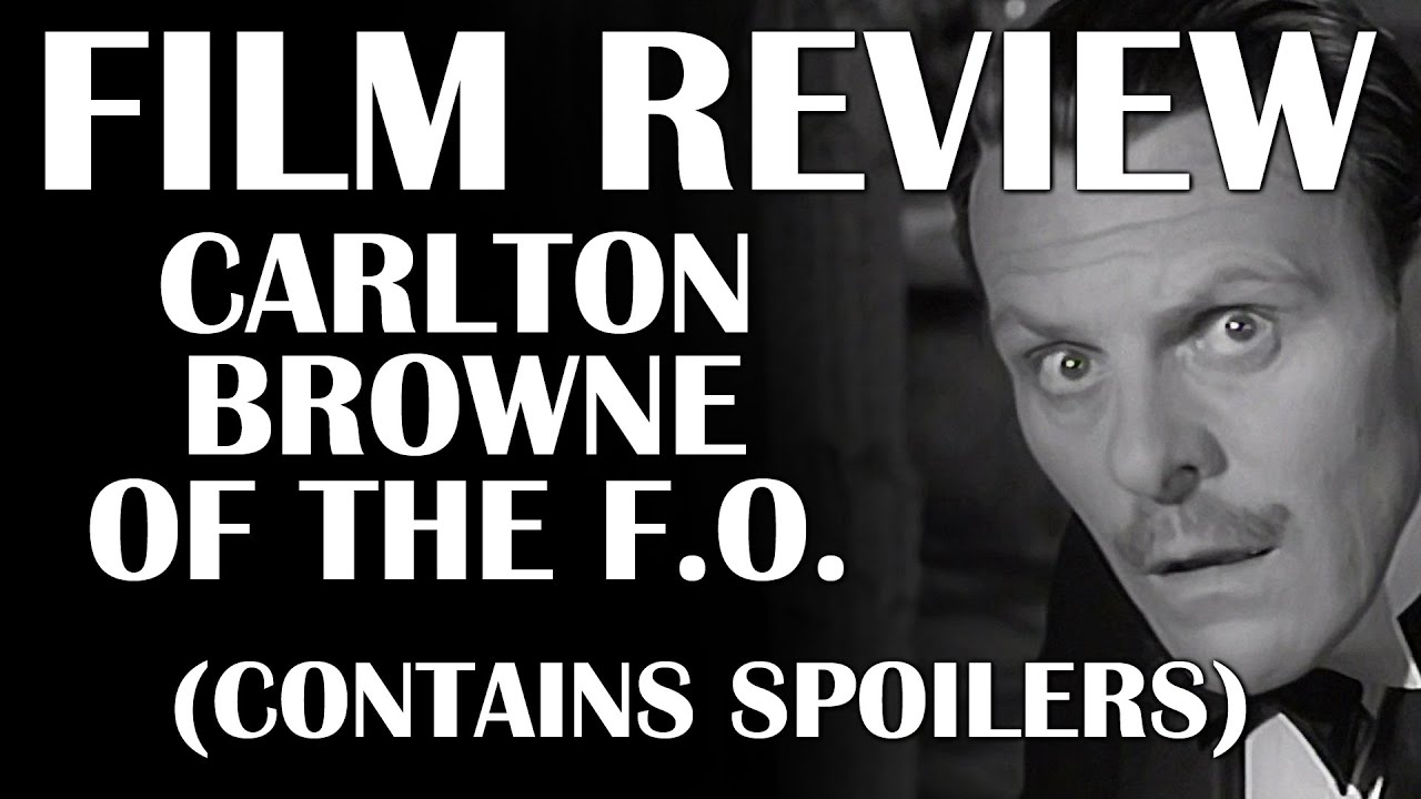 Film Review: Carlton Browne of the F.O. (Contains Spoilers)