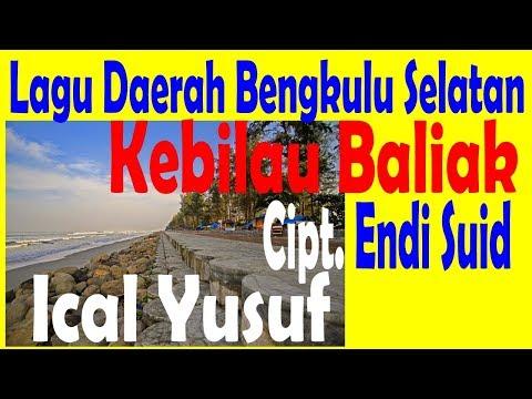 KEBILAU BALIAK - ICAL YUSUF - LAGU BENGKULU SELATAN