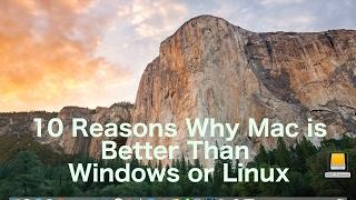Ten Reasons Mac is Better Than Windows or Linux
