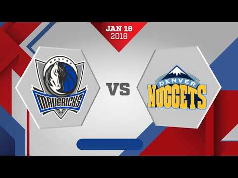 Dallas Mavericks vs Denver Nuggets: January 16, 2018