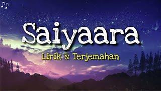 Saiyaara Lirik & Terjemahan Indonesia Ek Tha Tiger