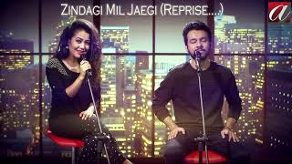 Latest Song of Tony Kakkar & Neha Kakkar | Zindagi Mil Jaegi REPRISE | Latest Hindi Songs