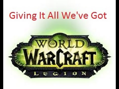 Giving It All We've Got (World of Warcraft Legion - Quest in Suramar)