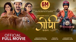 GOPI - New Nepali Full Movie || Bipin Karki, Barsha Raut, Surakshya Panta, Bhola Raj Sapkota