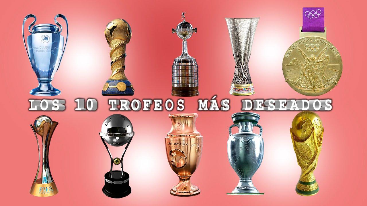 Los 10 Trofeos Más Deseados En El Futbol.