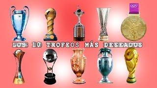 los-10-trofeos-m-s-deseados-en-el-futbol