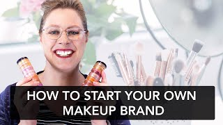 How to start your own makeup brand