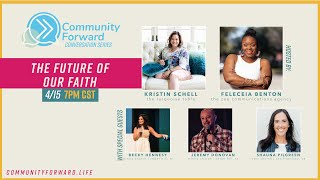 The Future of our Faith Post COVID-19 - Community Forward with Feleceia and Kristin