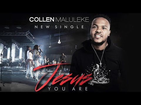 Collen Maluleke - Jesus You Are - Gospel Praise & Worship Song
