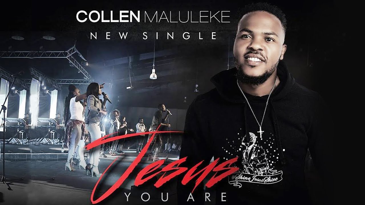 Collen Maluleke - Jesus You Are 