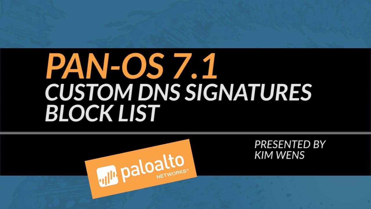 PAN-OS 7 1 Tutorial: Custom DNS Block List