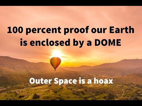 100 percent proof our World is enclosed by a Dome. The Sunri