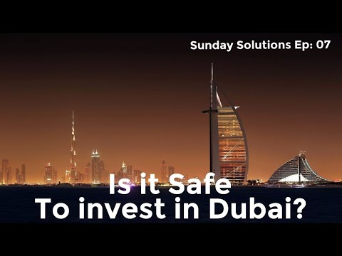 Is it Safe To invest in Dubai?