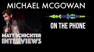 Michael McGowan Interview