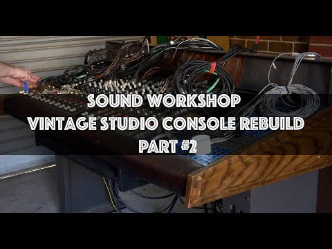 Sound Workshop - Vintage Studio Console Rebuild - PART #2