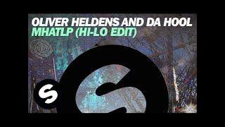 Oliver Heldens & Da Hool - MHATLP (HI-LO Edit)