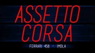Assetto Corsa - Ferrari 458 at Imola - Early Access PC Gameplay
