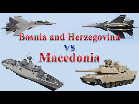 Bosnia and Herzegovina vs Macedonia Military Comparison 2017